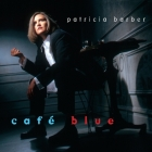 Patricia Barber - Café Blue [ReMixed & ReMastered]