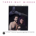 Airto Moreira, Flora Purim and Joe Farrell - Three-Way Mirror