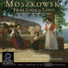 Martin West & San Francisco Ballet Orchestra: Moszkowski – From Foreign Lands