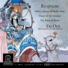 Eiji Oue & Minnesota Orchestra: Respighi - Belkis, Queen Of Sheba Suite