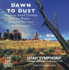 Utah Symphony & Thierry Fischer - Dawn To Dust