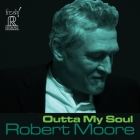 Robert Moore - Outta My Soul
