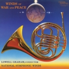 Lowell Graham & National Symphonic Winds - Winds of War and Peace