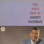 Johnny Hartman - The Voice That Is!