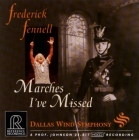 Frederick Fennell & Dallas Wind Symphony Orchestra - Marches I've Missed